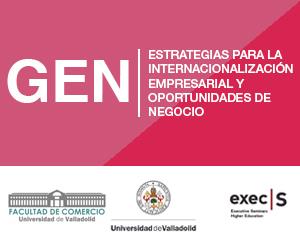Universidad de Valladolid – Valladolid, ES / Presencial – en Español | GEN – Estrategias para la Internacionalización Empresarial y Oportunidades de Negocio