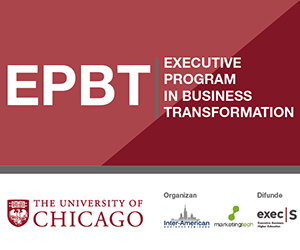 University of Chicago (Chicago-IL, USA)  / Presencial – en Español | EPBT – Executive Program in Business Transformation